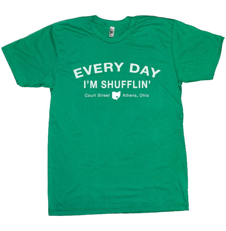Every Day I'm Shufflin' Athens Ohio T-Shirt