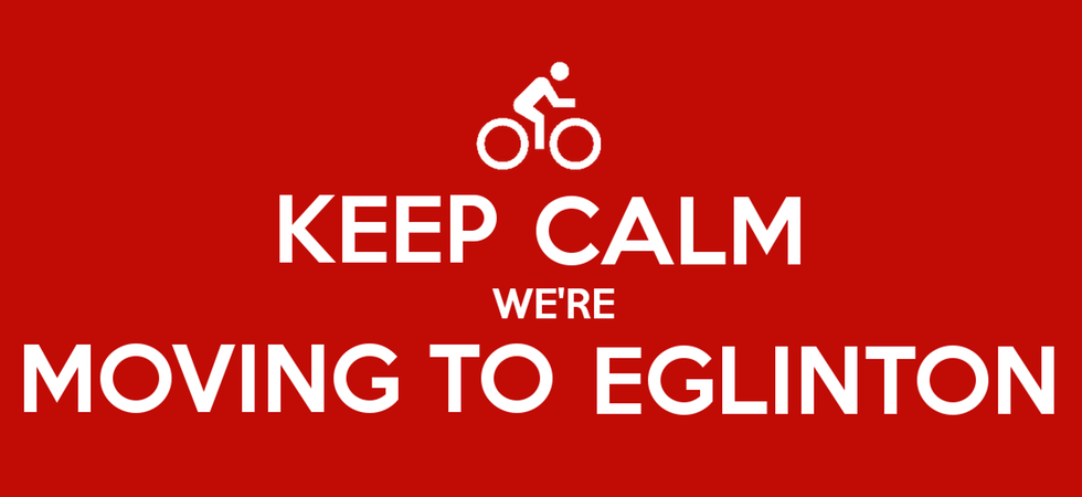 Keep Calm, we're moving to Eglinton!