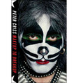 Peter Criss Makeup to Breakup: My Life in and Out of Kiss Hardcover Book