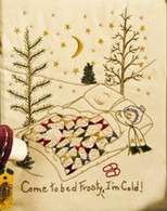 Quilting Snowladies - Come To Bed Frosty, I'm Cold
