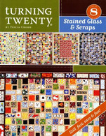Turning Twenty Stained Glass & Scraps Book #8