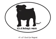 Dozer... It's a Bulldog's World 4 x 6 magnet