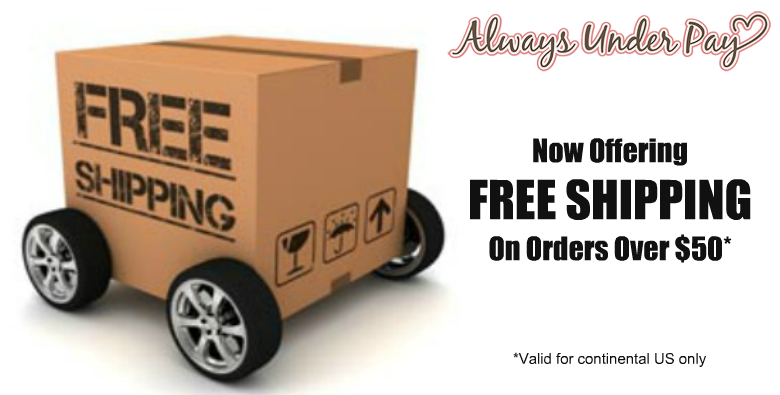 Free Shipping on Always Under Pay