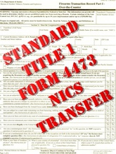 Standard Title 1 Form 4473 Over-The-Counter NICS Transfer
