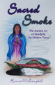 Sacred Smoke: The Ancient Art of Smudging for Modern Times