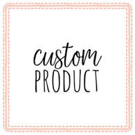 CUSTOM PRODUCT - Large Round