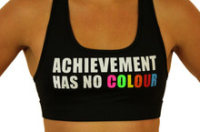 ACHIEVEMENT HAS NO COLOUR Sports Bra