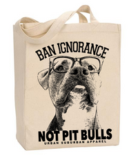 New BAN IGNORANCE, NOT PIT BULLS Tote with Gusset