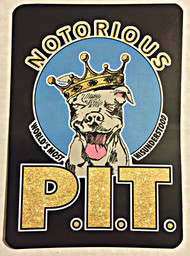 New NOTORIOUS P.I.T. Stickers