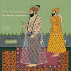 I See No Strangers: Early Sikh Art and Devotion