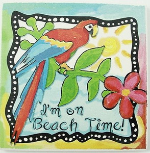 """Parrot Single Absorbent Coaster """"I'm on Beach Time"""" - 02-053"""