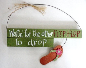 """Flip Flops Wood Wall Sign """"Waiting for the Other Flip Flop to Drop"""" - 35016a"""