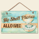 "Beach Wood Sign ""No Shell Phones Allowed"" - 41-859"