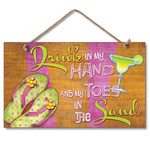 "Flip Flops Wood Sign ""Drink in my hands and toes in the sand"" - 41-666"