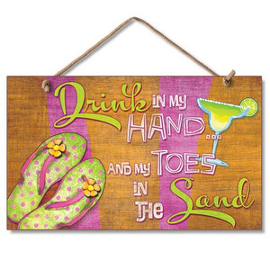 """Flip Flops Wood Sign """"Drink in my hands and toes in the sand"""" - 41-666"""