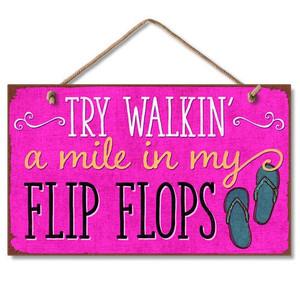 "Flip Flops Wood Sign ""Walk a Mile in my Flip Flops"" - 41-1639"