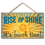 "Beach Time Wood Sign ""Rise and Shine"" - 41-01641"