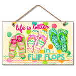 "Flip Flops Wood Sign ""Life is Better in Flip Flops"" - 41-1634"