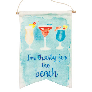 "I Am Thirsty For The Beach Banner 6"" x 10"" - 30575"