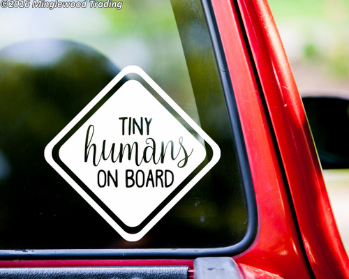Tiny Humans On Board Vinyl Decal Sticker X Baby Infant Car - Vinyl decal car signs