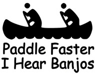 "Paddle Faster I Hear Banjos - River Canoe - Vinyl Decal Sticker - 5"" x 4"""