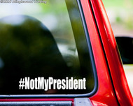 "#NotMyPresident vinyl decal sticker 7.5"" x 1.5"" Not My President POTUS"