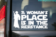 "A WOMAN'S PLACE IS IN THE RESISTANCE Vinyl Decal Sticker 10"" x 5"" Resist Leia"