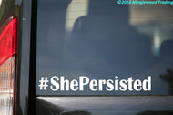 "#ShePersisted Vinyl Decal Sticker 11"" x 1.5"" Elizabeth Warren Anti Trump Resist"