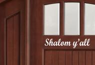 "Shalom Y'all Door Sign - Vinyl Decal Sticker - 11"" x 2.5"""