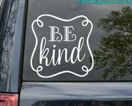 "BE KIND Vinyl Decal Sticker 11"" x 11"" Kindness Peace Love"