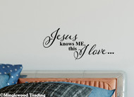 "Jesus Knows Me, this I Love 12"" x 5.5"" Vinyl Decal Sticker Wall Car"