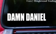"DAMN DANIEL 8"" x 1.5"" Vinyl Decal Sticker - Car Window Sticker Meme"