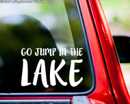 "GO JUMP IN THE LAKE 10"" x 6.5"" Vinyl Decal Sticker - Summer Beach"