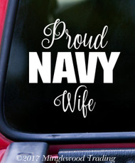 """PROUD NAVY WIFE  6"""" x 6.5"""" Vinyl Decal Sticker - USN United States Military"""