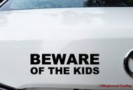 "BEWARE OF THE KIDS 8"" x 2.5"" BLACK - Vinyl Decal Sticker - Children Car Minivan"