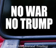 "NO WAR NO TRUMP 5"" x 2.5"" Vinyl Decal Sticker - Donald POTUS - FREE SHIPPING"