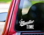 "IT'S MUELLER TIME 8.5"" x 5"" Vinyl Decal Sticker - Donald Trump POTUS FBI Miller Robert - FREE SHIPPING"