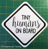 """TINY HUMANS ON BOARD 5"""" x 5"""" Die Cut Sticker - Car Truck Minivan SUV Mom Dad Carpool - FREE SHIPPING"""