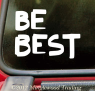 """BE BEST 5"""" x 4"""" Vinyl Decal Sticker  - 20 COLOR OPTIONS"""