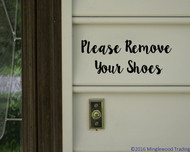 "Please Remove Your Shoes - Vinyl Decal Sticker - 8.5"" x 3.25"""
