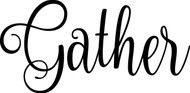 "Gather - Vinyl Decal Sticker - 12"" x 6"" Dining Room Home Wall Decor"