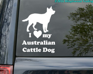 Custom white vinyl decal of an Australian Cattle Dog silhouette with I LOVE my Australian Cattle Dog beneath made by Minglewood Trading.