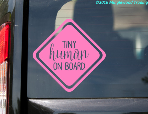 Tiny Human On Board Vinyl Decal Sticker X Baby Infant Car - Vinyl decal car signs