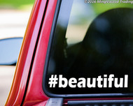 "White ""#beautiful"" custom vinyl decal applied to the rear window of a truck. By Minglewood Trading."