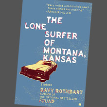 "Davy Rothbart - ""The Lone Surfer of Montana, Kansas"""