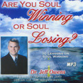 Are You Soul Winning or Soul Losing?