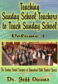 Teaching Sunday School Teachers How To Teach Sunday School - Volume 1