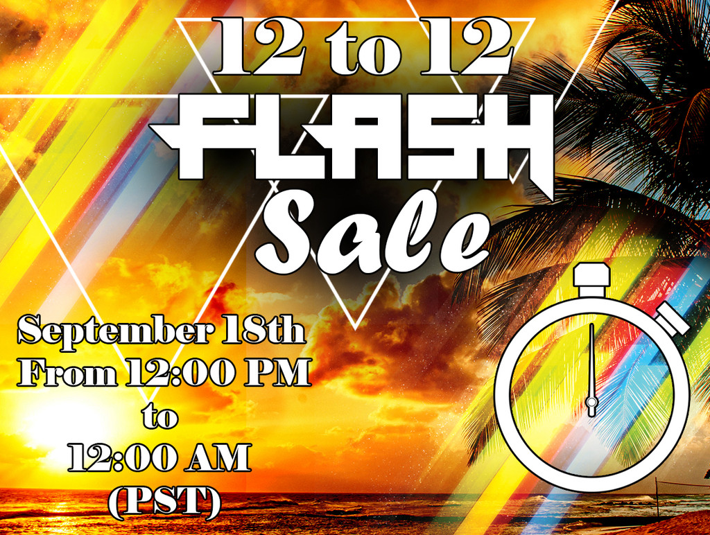 12 to 12 FLASH SALE! 9/18/2017