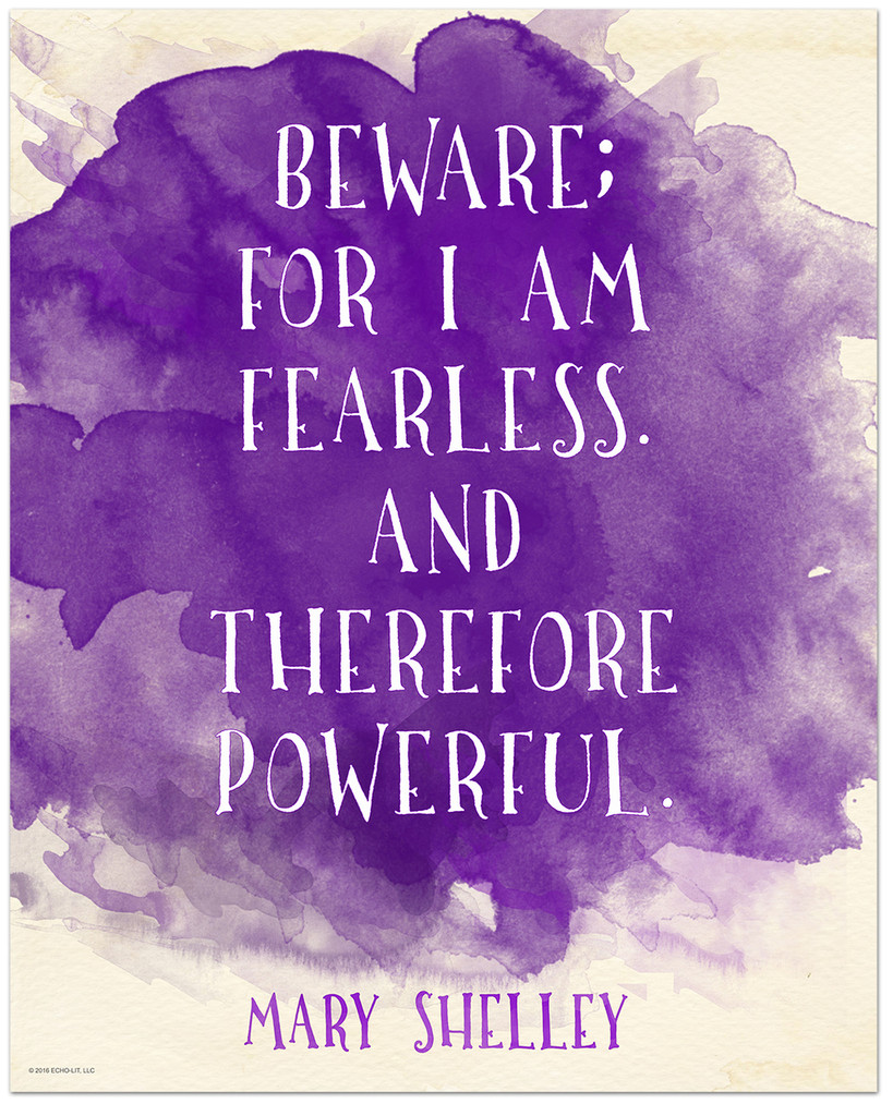 Beware for I am Fearless - Mary Shelley Inspirational Literary Quote from Frankenstein. Fine Art Print For Classroom, Library, Home or Dorm