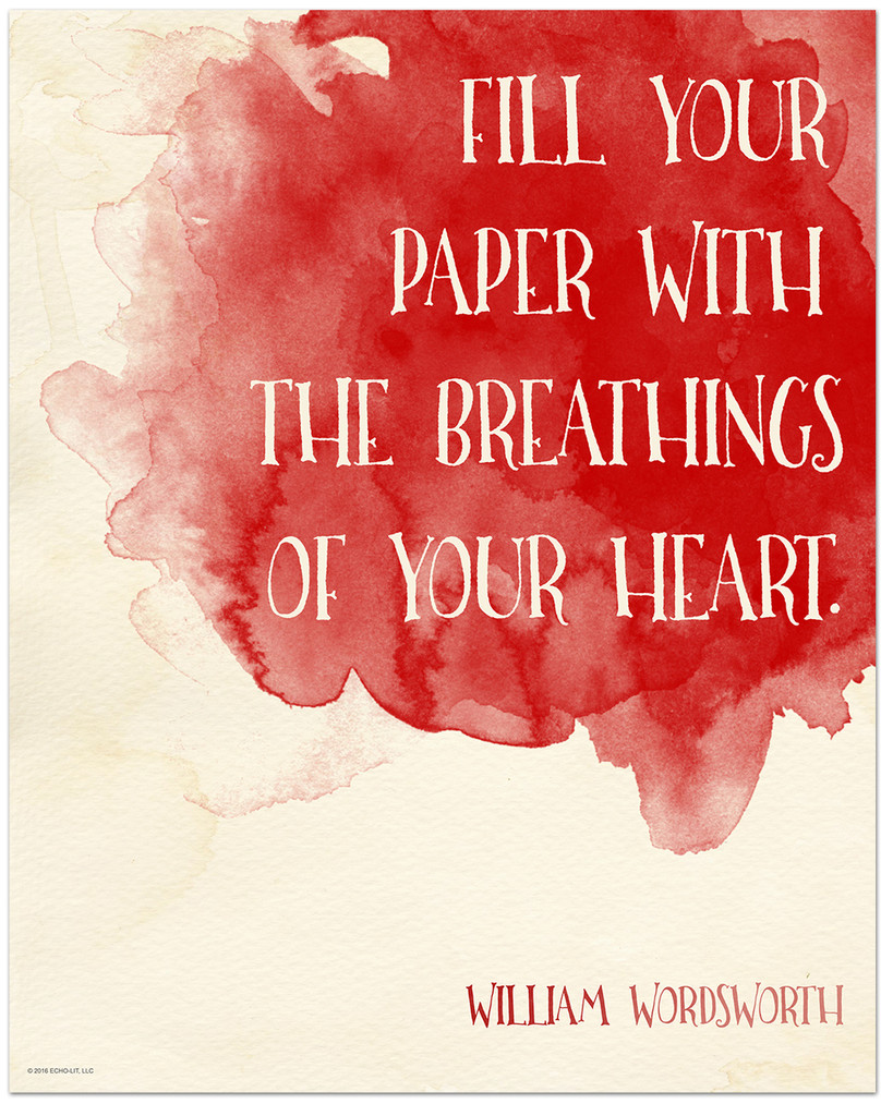 Fill Your Paper with the Breathings of Your Heart - William Wordsworth Literary Quote. Fine Art Print For Classroom, Library, Home or Dorm